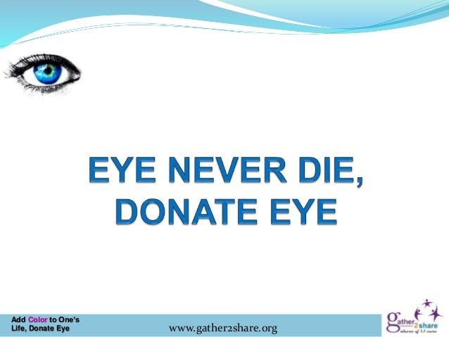 Add Color to One's Life, Donate Eye www.gather2share.org