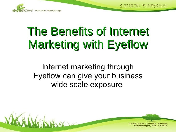 The Benefits of Internet Marketing with Eyeflow Internet marketing through Eyeflow can give your business wide scale expos...