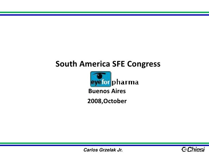 South America SFE Congress<br />Buenos Aires<br />2008,October<br />