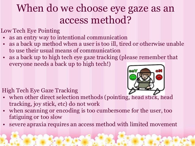 Eye gaze and education in rett syndrome.