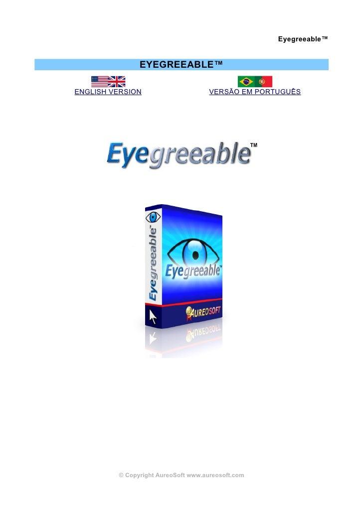 Eyegreeable™               EYEGREEABLE™ENGLISH VERSION                      VERSÃO EM PORTUGUÊS         © Copyright AureoS...