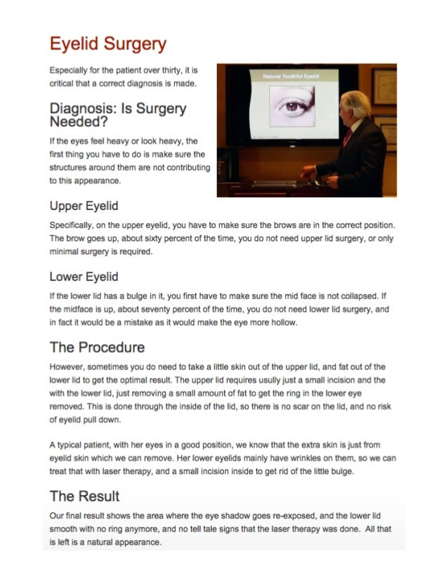 Eyelid Surgery  Especially for the patient over thirty,  it is critical that a correct diagnosis is made.   Dia nosis:  Is...
