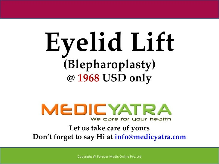 Eyelid Lift        (Blepharoplasty)          @ 1968 USD only          Let us take care of yoursDon't forget to say Hi at i...