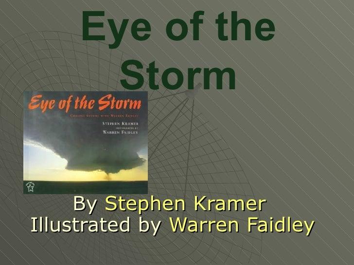 Eye of the Storm By  Stephen Kramer  Illustrated by  Warren Faidley