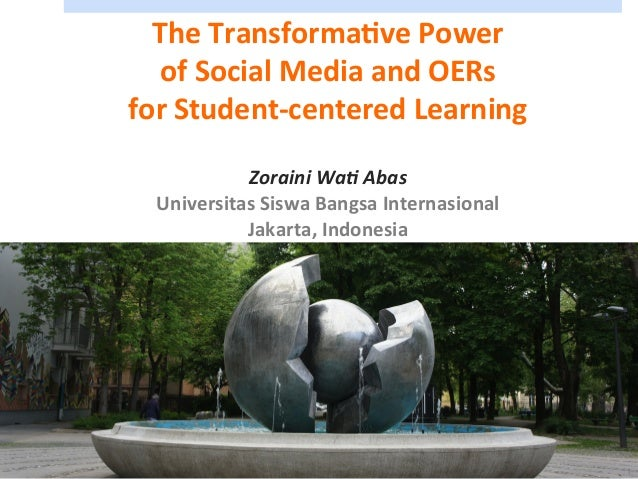 The  Transforma,ve  Power     of  Social  Media  and  OERs     for  Student-‐centered  Learning ...