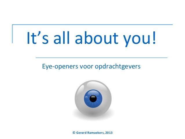 It's all about you! Eye-openers voor opdrachtgevers  © Gerard Ramaekers, 2013