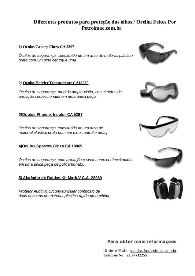 3fe6ab7d74f5b Diferentes produtos para proteção dos olhos   Orelha Feitos Por  Petrolmac.com.br 1