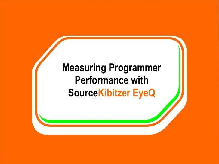 Measuring Programmer Performance with Source Kibitzer EyeQ