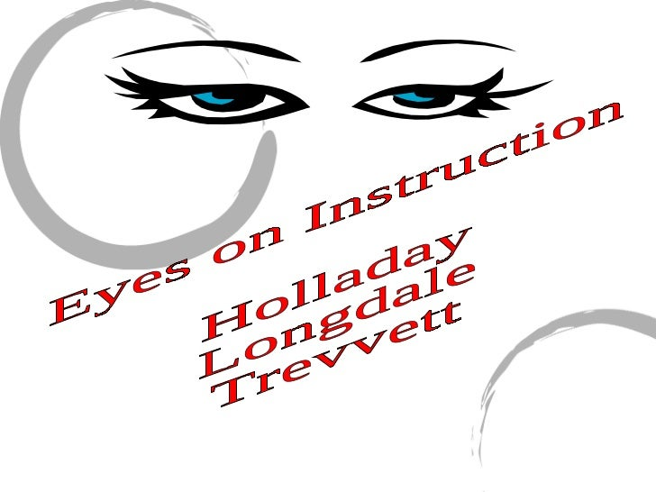 Eyes on Instruction Holladay Longdale Trevvett
