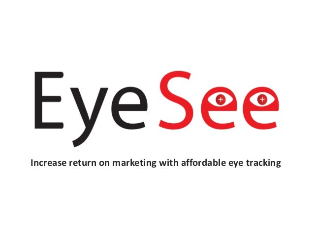 Increase return on marketing with affordable eye tracking