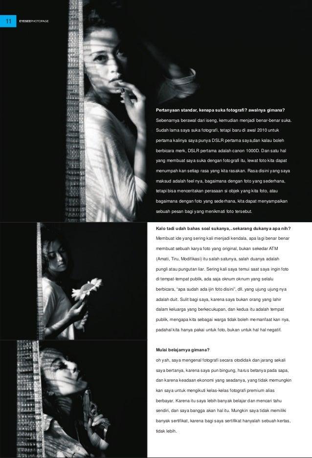 11 Pertanyaan standar, kenapa suka fotografi? awalnya gimana? Sebenarnya berawal dari iseng, kemudian menjadi benar-benar ...