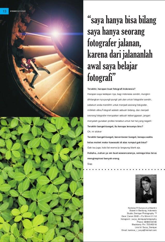 Terakhir, harapan buat fotografi Indonesia? Harapan saya kedepan nya, bagi indonesia sendiri, mungkin dihilangkan nya pung...