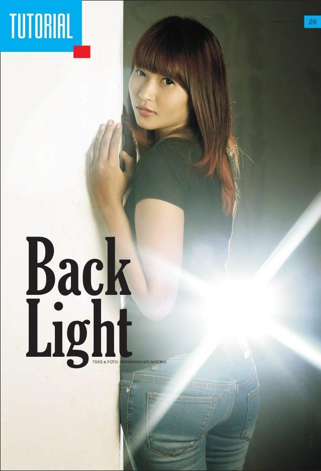 26 TUTORIAL Back LightTEKS & FOTO: HERMAWAN WICAKSONO