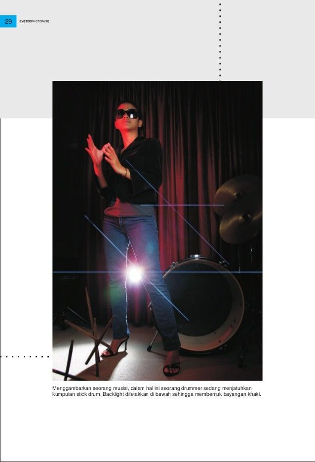 29 Menggambarkan seorang musisi, dalam hal ini seorang drummer sedang menjatuhkan kumpulan stick drum. Backlight diletakka...