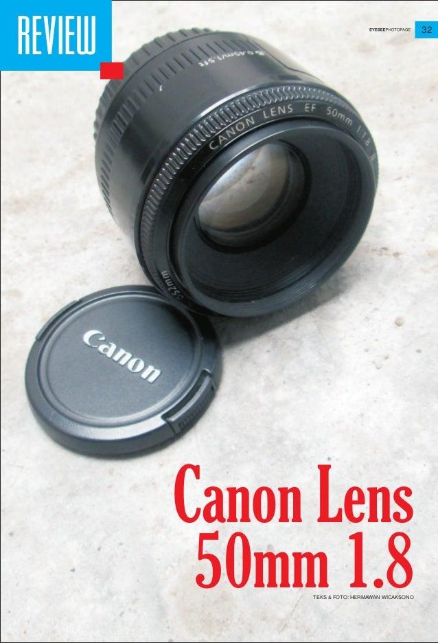 32 REVIEW Canon Lens 50mm 1.8TEKS & FOTO: HERMAWAN WICAKSONO