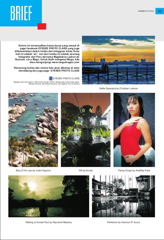 40 BRIEF Kolom ini menampilkan karya-karya yang masuk di page facebook EYESEE PHOTO CLASS yang juga diikutsertakan dalam l...