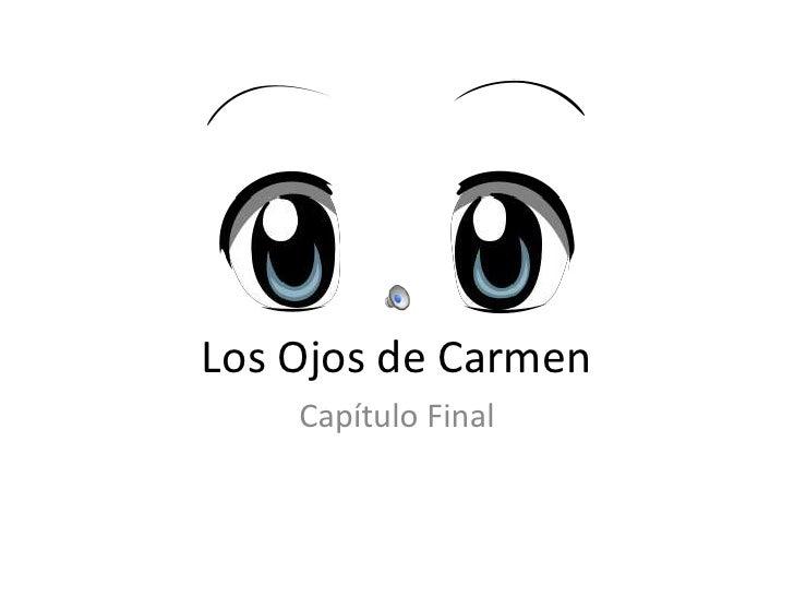 Los Ojos de Carmen     Capítulo Final