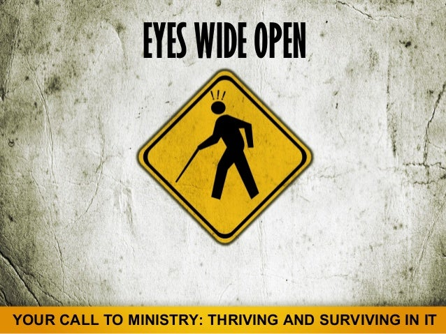 EYES WIDE OPENYOUR CALL TO MINISTRY: THRIVING AND SURVIVING IN IT