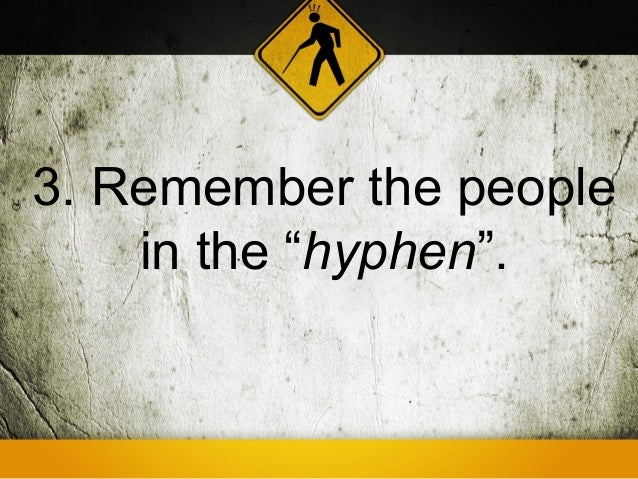 """3. Remember the people    in the """"hyphen""""."""