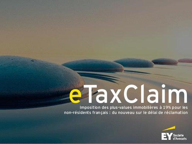 eTaxClaimImposition des plus-values immobilières à 19% pour les non-résidents français : du nouveau sur le délai de réclam...