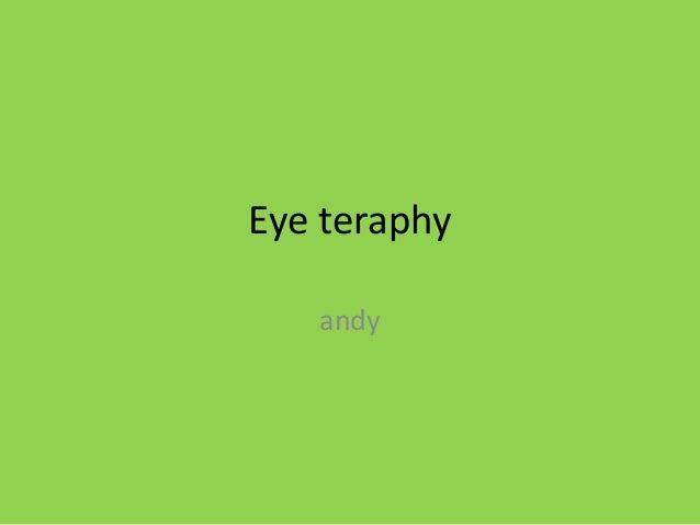 Eye teraphy andy