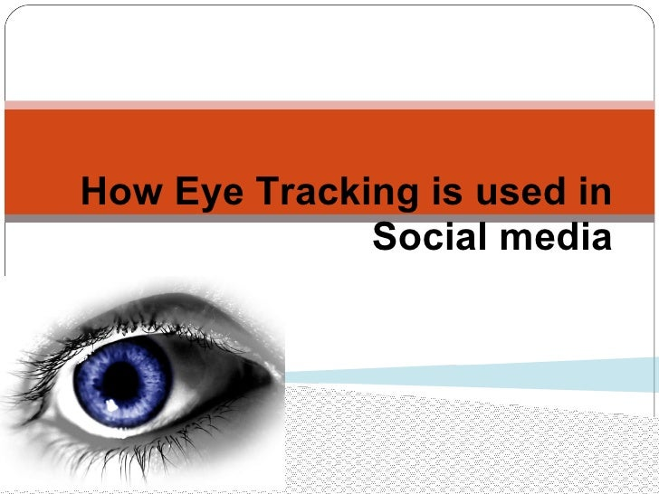 How Eye Tracking is used in Social media