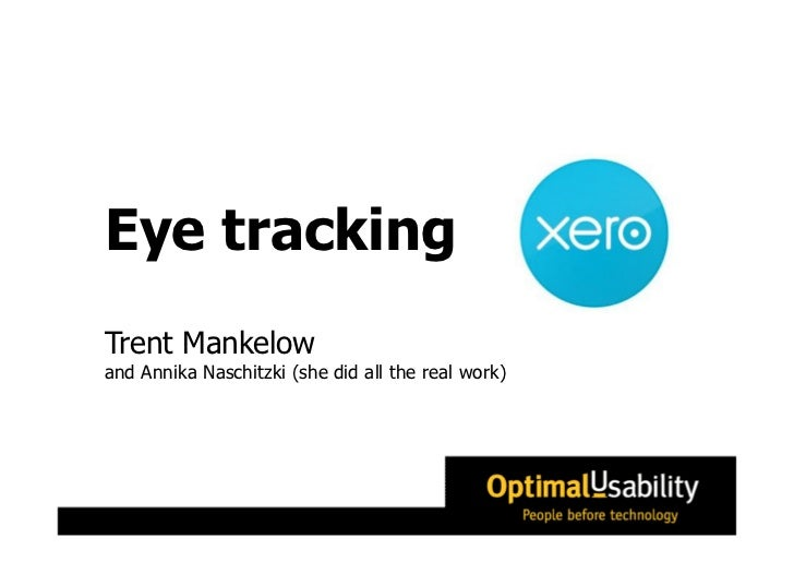 Eye trackingTrent Mankelowand Annika Naschitzki (she did all the real work)