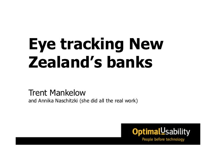 Eye tracking NewZealand's banksTrent Mankelowand Annika Naschitzki (she did all the real work)