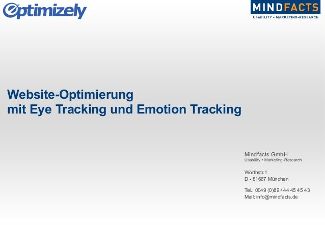 Mindfacts GmbH Usability Ÿ Marketing-Research Wörthstr.1 D - 81667 München Tel.: 0049 (0)89 / 44 45 45 43 Mail: info@mind...