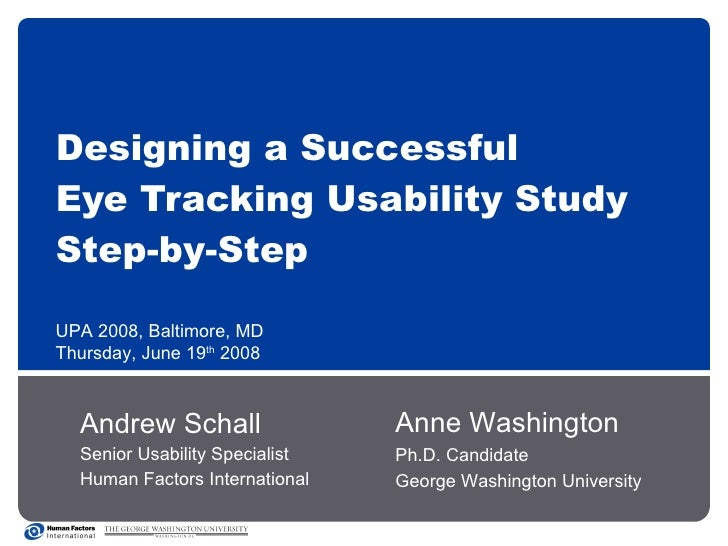 Designing a Successful  Eye Tracking Usability Study  Step-by-Step Andrew Schall Senior Usability Specialist Human Factors...