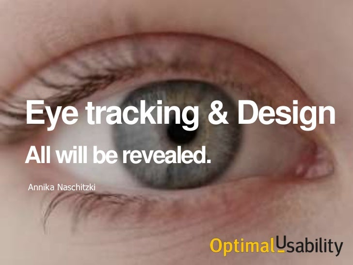 Eye tracking & DesignAll will be revealed.Annika Naschitzki
