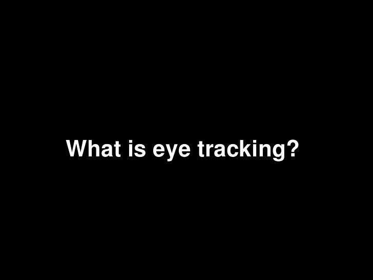 Eye Tracking & User Research Slide 2