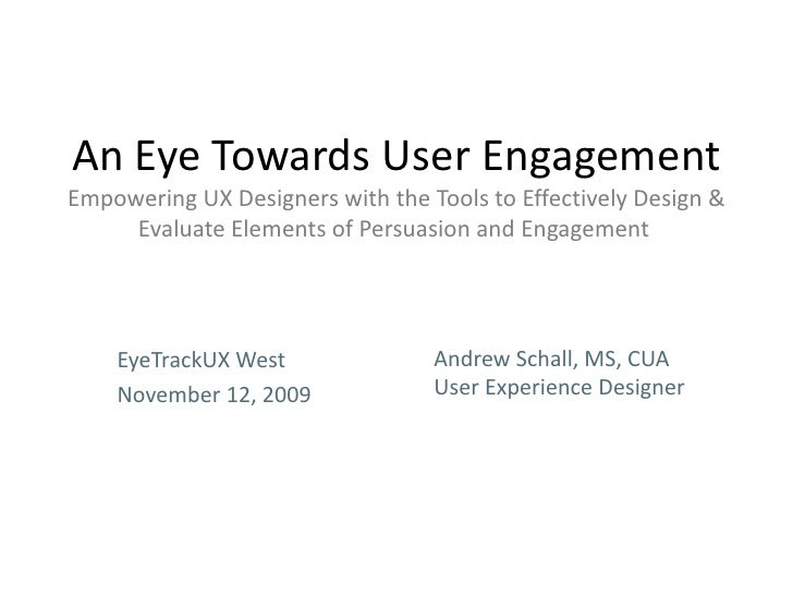 An Eye Towards User EngagementEmpowering UX Designers with the Tools to Effectively Design & Evaluate Elements of Persuasi...