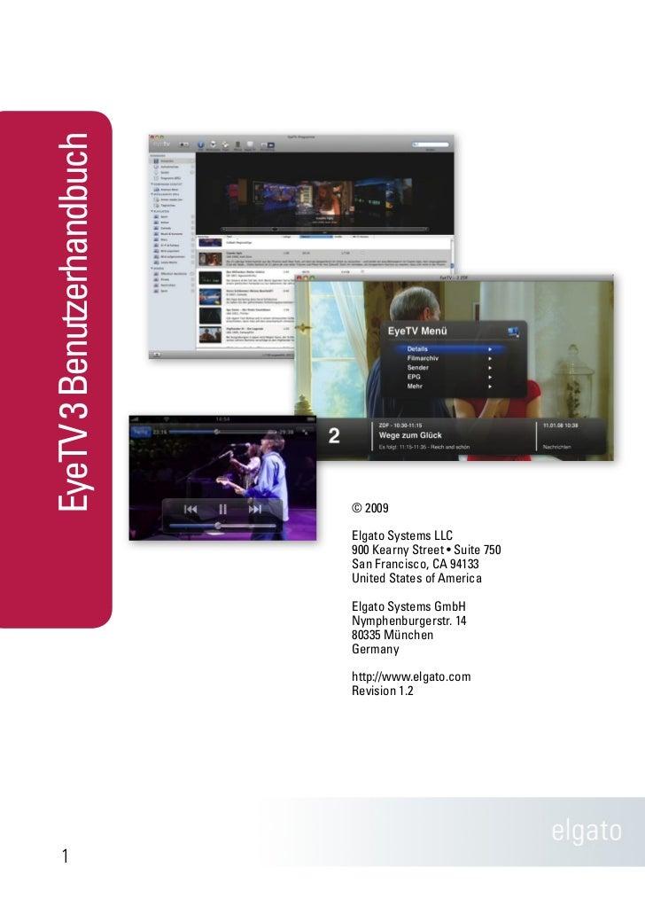 EyeTV 3 HandbuchEyeTV 3 Benutzerhandbuch                           © 2009                           Elgato Systems LLC    ...