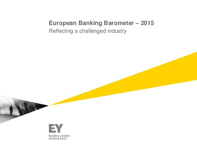European Banking Barometer – 2015 Reflecting a challenged industry