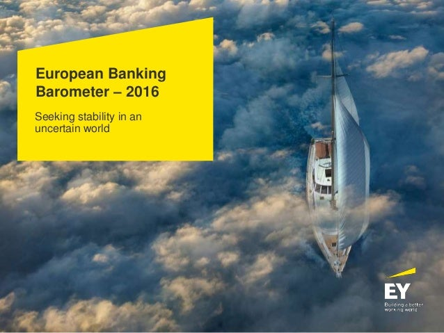 European Banking Barometer – 2016 Seeking stability in an uncertain world