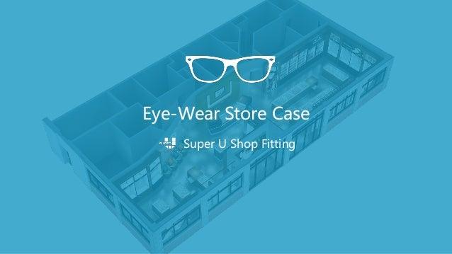 Eye-Wear Store Case Super U Shop Fitting