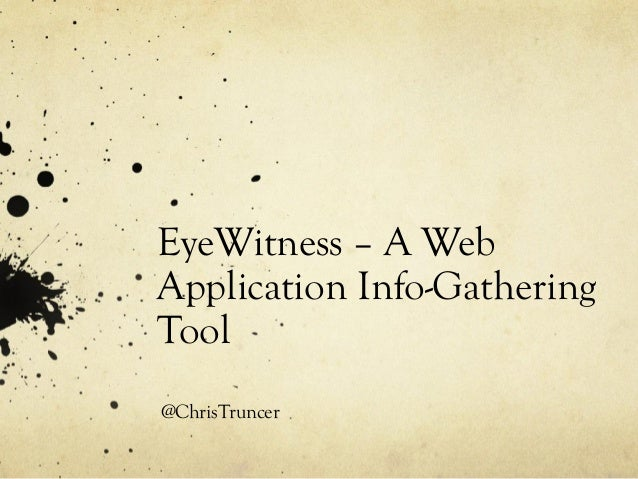 EyeWitness – A Web Application Info-Gathering Tool @ChrisTruncer