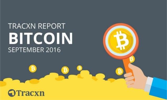 Bitcoin Report, September 2016 Tracxn World's Largest Startup Research Platform 2