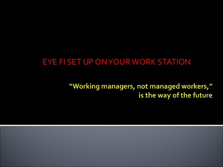 EYE FI SET UP ON YOUR WORK STATION