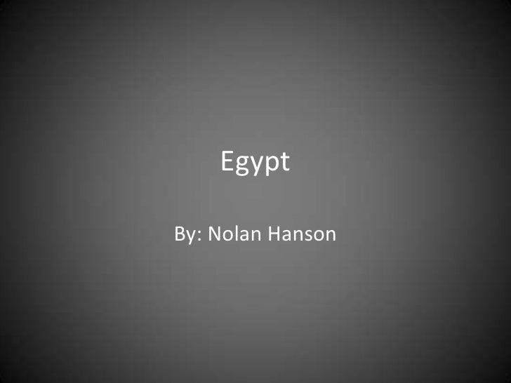 Egypt<br />By: Nolan Hanson<br />