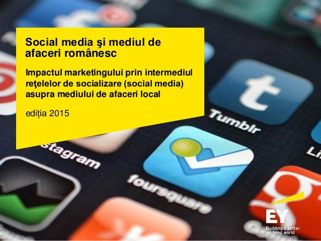 Social media şi mediul de afaceri românesc Impactul marketingului prin intermediul reţelelor de socializare (social media)...