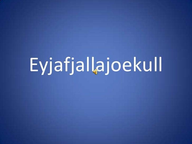 Eyjafjallajoekull<br />