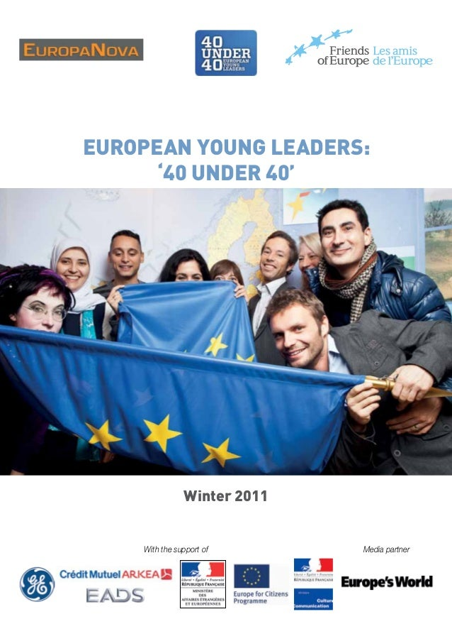 EUROPEAN YOUNG LEADERS: '40 UNDER 40'  Winter 2011  With the support of  Media partner