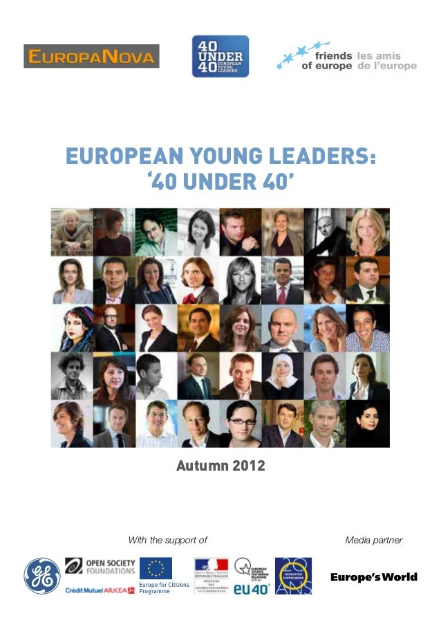 European Young Leaders: '40 under 40'  Autumn 2012  With the support of  Media partner