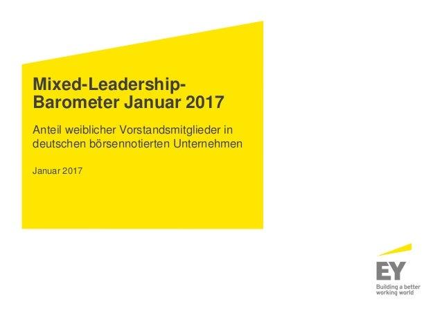 Mixed-Leadership- Barometer Januar 2017 Anteil weiblicher Vorstandsmitglieder in deutschen börsennotierten Unternehmen Jan...