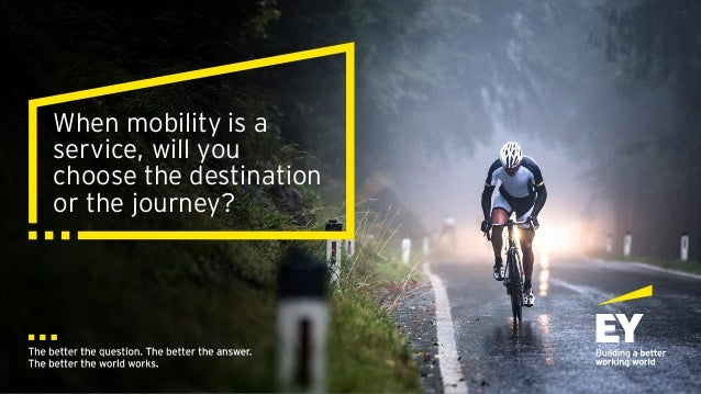 When mobility is a service, will you choose the destination or the journey?