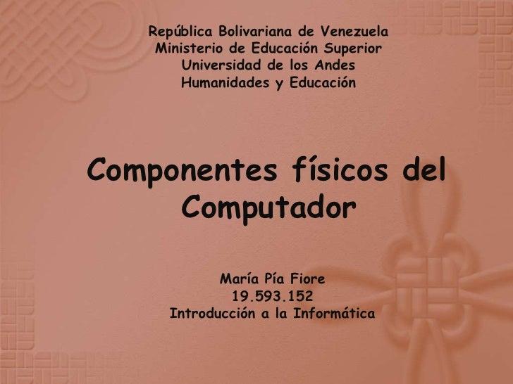 República Bolivariana de Venezuela     Ministerio de Educación Superior         Universidad de los Andes         Humanidad...