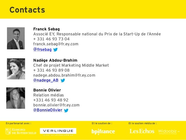 Franck Sebag Associé EY, Responsable national du Prix de la Start-Up de l'Année + 331 46 93 73 04 franck.sebag@fr.ey.com @...