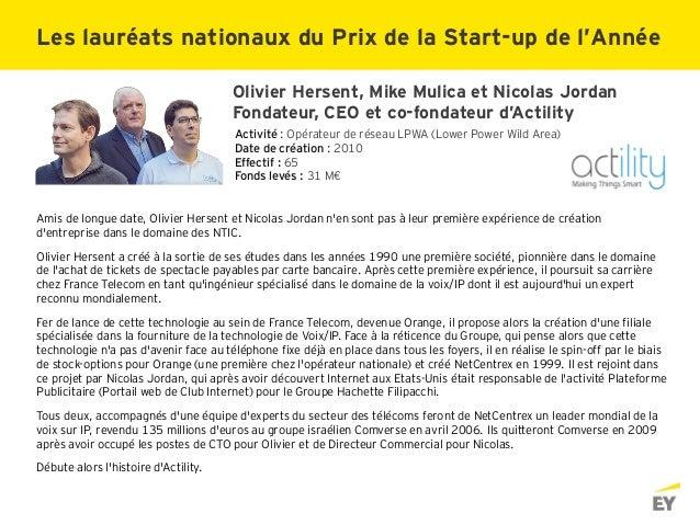Olivier Hersent, Mike Mulica et Nicolas Jordan Fondateur, CEO et co-fondateur d'Actility Activité : Opérateur de réseau LP...